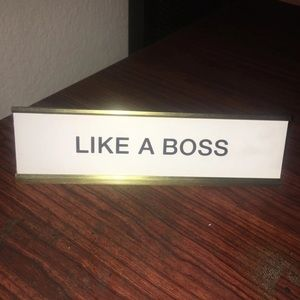 Like a boss name plate